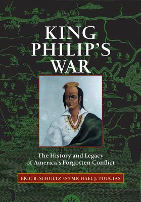 King Philip's War: The History and Legacy of America's Forgotten Conflict Cover Image