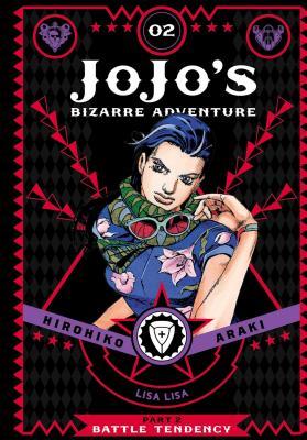 JoJo's Bizarre Adventure: Part 2--Battle Tendency, Vol. 2 (JoJo's Bizarre Adventure: Part 2--Battle #2) Cover Image