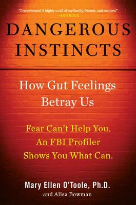 Dangerous Instincts: How Gut Feelings Betray Us Cover Image