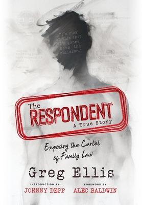 The Respondent: Exposing the Cartel of Family Law Cover Image