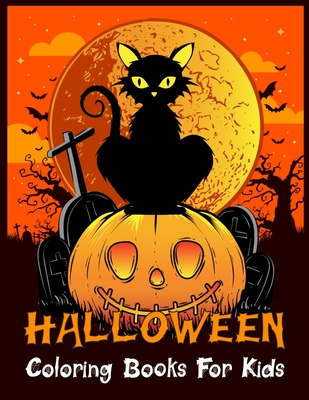 Halloween Coloring Books For Kids: Halloween Designs Including Witches, Ghosts, Pumpkins, Vampires, Haunted Houses, Zombies, Skulls, and More!Activity Cover Image