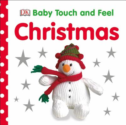 Baby Touch and Feel: ChristmasDK Publishing