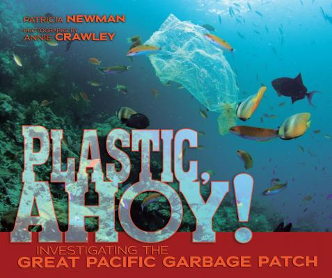 Plastic, Ahoy!: Investigating the Great Pacific Garbage Patch Cover Image