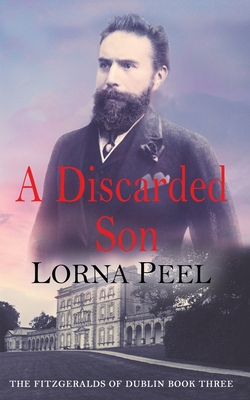 A Discarded Son: The Fitzgeralds of Dublin Book Three Cover Image