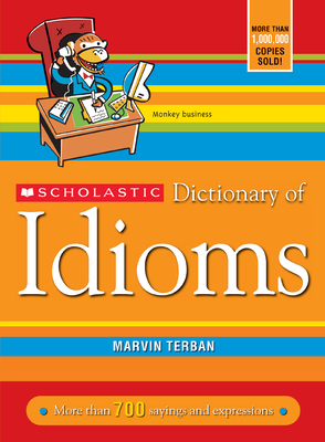 Scholastic Dictionary of Idioms Cover Image