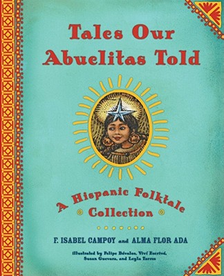 Tales Our Abuelitas Told: A Hispanic Folktale Collection Cover Image