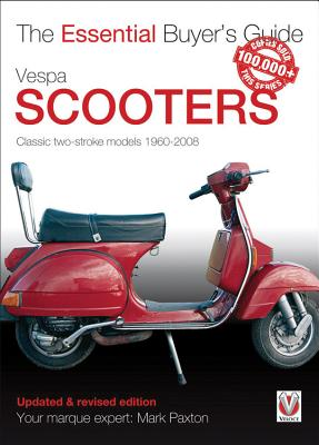 Vespa Scooters - Classic 2-stroke models 1960-2008 (Essential Buyer's Guide) Cover Image