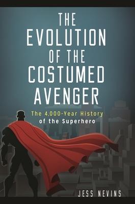 The Evolution of the Costumed Avenger Cover