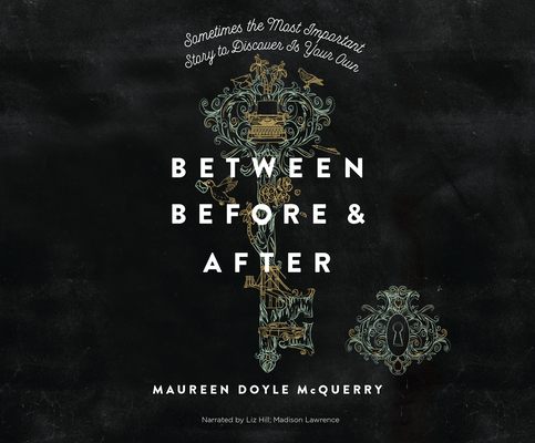 Between Before & After: Sometimes the Most Important Story to Discover Is Your Own. Cover Image