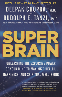 Super Brain: Unleashing the Explosive Power of Your Mind to Maximize Health, Happiness, and Spiritual Well-Being Cover Image