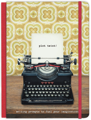Plot Twist! Hardcover Journal: Writing Prompts to Fuel Your Imagination (Signature Journals) Cover Image