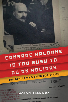 Comrade Haldane Is Too Busy to Go on Holiday: The Genius Who Spied for Stalin Cover Image