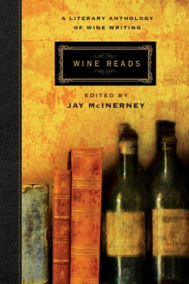 Wine Reads: A Literary Anthology of Wine Writing Cover Image