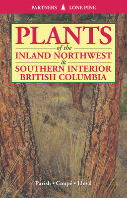 Plants of Inland Northwest and Southern Interior British Columbia Cover Image