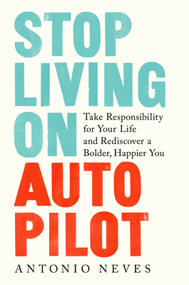 Cover for Stop Living on Autopilot