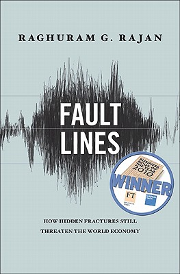 Fault Lines: How Hidden Fractures Still Threaten the World Economy Cover Image