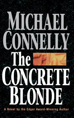 The Concrete Blonde (A Harry Bosch Novel #3) Cover Image