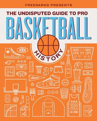 Freedarko Presents the Undisputed Guide to Pro Basketball History Cover