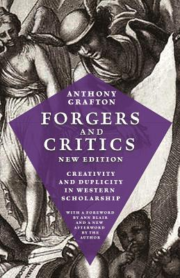 Forgers and Critics, New Edition: Creativity and Duplicity in Western Scholarship Cover Image