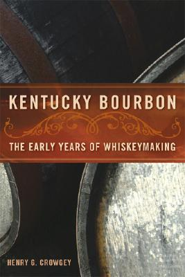 Kentucky Bourbon: The Early Years of Whiskeymaking Cover Image