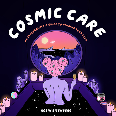 Cosmic Care: An Intergalactic Guide to Finding Your Glow