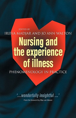 Nursing and The Experience of Illness: Phenomenology in Practice Cover Image