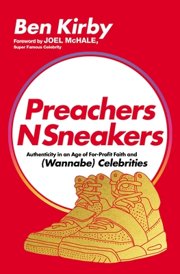 Preachersnsneakers: 9 Questions to Help You Live Your Faith in an Age of Capitalism, Consumerism, and (Wannabe) Celebrity Cover Image
