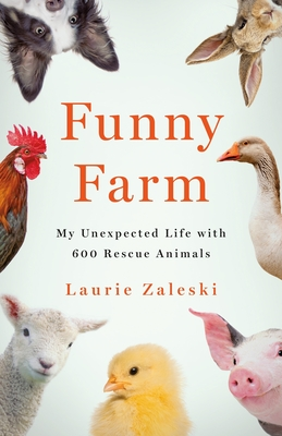 Funny Farm: My Unexpected Life with 600 Rescue Animals Cover Image