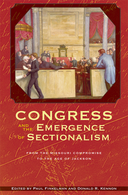 Cover for Congress and the Emergence of Sectionalism