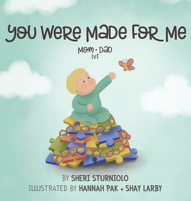 You Were Made For Me: Mom*Dad*IVF Cover Image