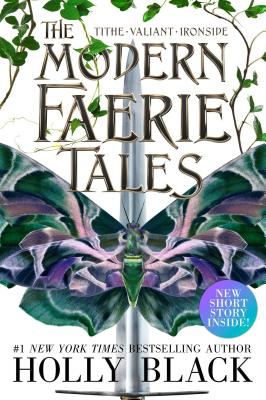 The Modern Faerie Tales: Tithe; Valiant; Ironside Cover Image