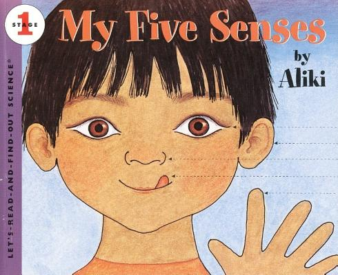 My Five Senses (Let's-Read-and-Find-Out Science 1) Cover Image
