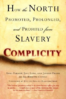Complicity: How the North Promoted, Prolonged, and Profited from Slavery Cover Image