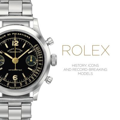 Rolex: History, Icons and Record-Breaking Models Cover Image