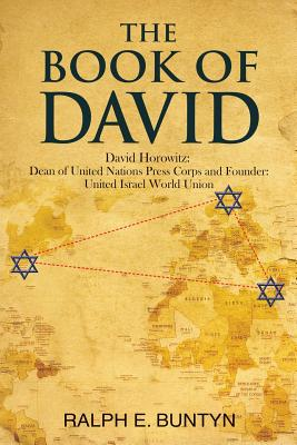 The Book of David: David Horowitz: Dean of United Nations Press Corps and Founder: United Israel World Union Cover Image