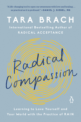 Radical Compassion: Learning to Love Yourself and Your World with the Practice of Rain Cover Image
