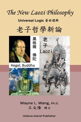 The New Laozi Philosophy: Laozi, Hegel, Buddha Cover Image