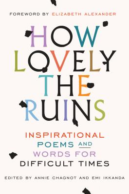 How Lovely the Ruins: Inspirational Poems and Words for Difficult Times Cover Image