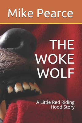 The Woke Wolf: A Little Red Riding Hood Story Cover Image