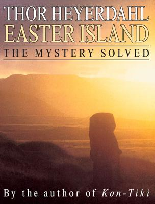 Easter Island: The Mystery Solved Cover Image