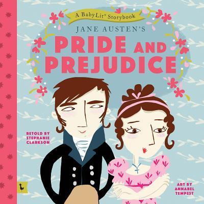 Pride and Prejudice: A Babylit Storybook: A Babylit(r) Storybook (BabyLit Books) Cover Image