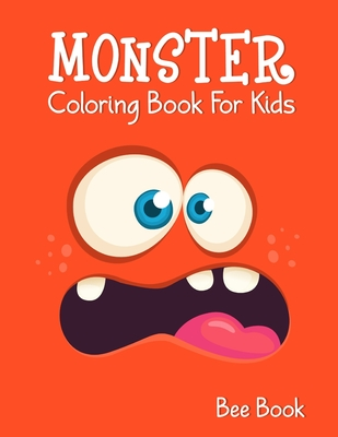 Monster Coloring Book For Kids: 30 Unique Images. Makes the Perfect Gift For Everyone. Cover Image