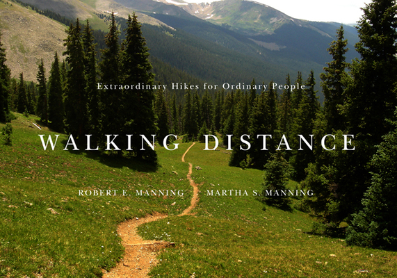 Walking Distance: Extraordinary Hikes for Ordinary People Cover Image