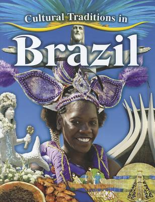 Cultural Traditions in Brazil (Cultural Traditions in My World) Cover Image