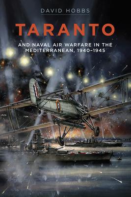 Taranto: And Naval Air Warfare in the Mediterranean Cover Image
