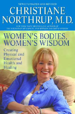Women's Bodies, Women's Wisdom: Creating Physical and Emotional Health and Healing Cover Image