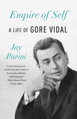 Empire of Self: A Life of Gore Vidal Cover Image