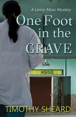 One Foot In The Grave: A Lenny Moss Mystery Cover Image