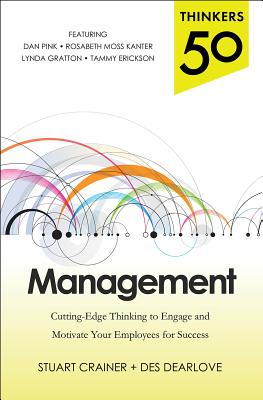 Thinkers 50 Management: Cutting Edge Thinking to Engage and Motivate Your Employees for Success Cover Image