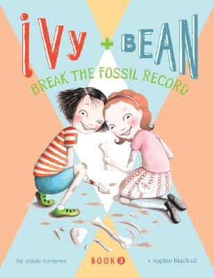 Ivy & Bean Break the Fossil Record Cover